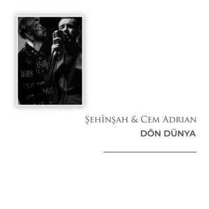 Şehinşah & Cem Adrian Yeni Dön Dünya Şarkısını İndir