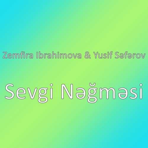 Zemfira Ibrahimova Yeni Sevgi Nəğməsi (feat. Yusif Səfərov) Şarkısını İndir