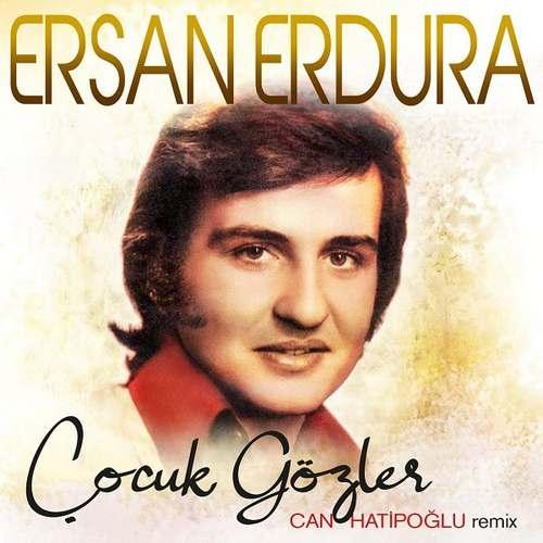 Ersan Erdura Yeni Çocuk Gözler (Can Hatipoğlu Remix) Şarkısını İndir