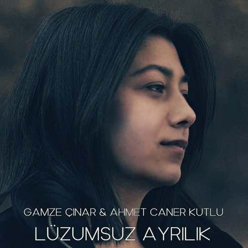 Ahmet Caner Kutlu & Gamze Çınar Yeni Lüzumsuz Ayrılık Şarkısını İndir