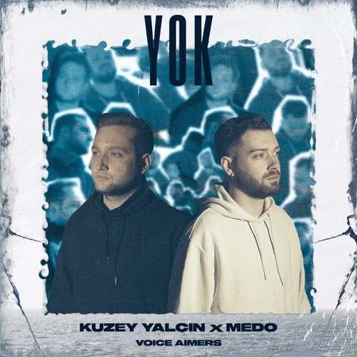 Kuzey Yalçın, Medo & Voice Aimers Yeni Yok Şarkısını İndir