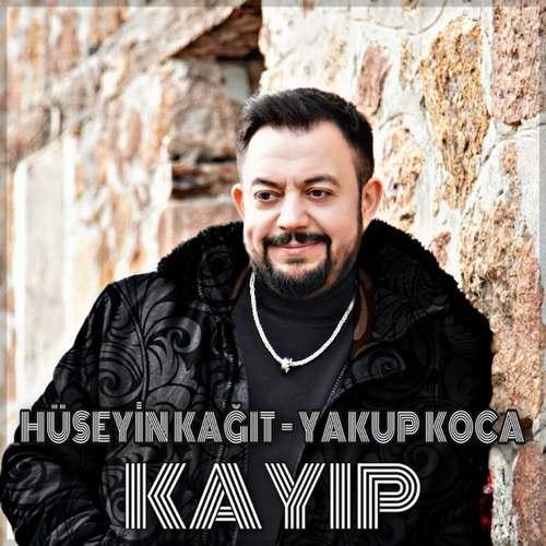 Hüseyin Kağıt Yeni Kayıp (feat. Yakup Koca) Şarkısını İndir