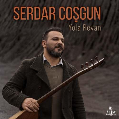 Serdar Coşgun Yeni Yola Revan Şarkısını İndir