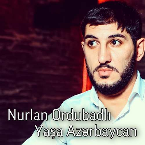 Nurlan Ordubadlı Yeni Yasa Azerbaycan Şarkısını İndir