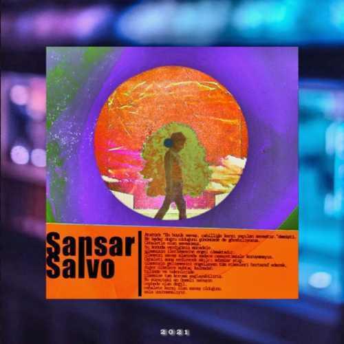 Sansar Salvo Yeni Sen de Böyle İstiyorsun Şarkısını İndir