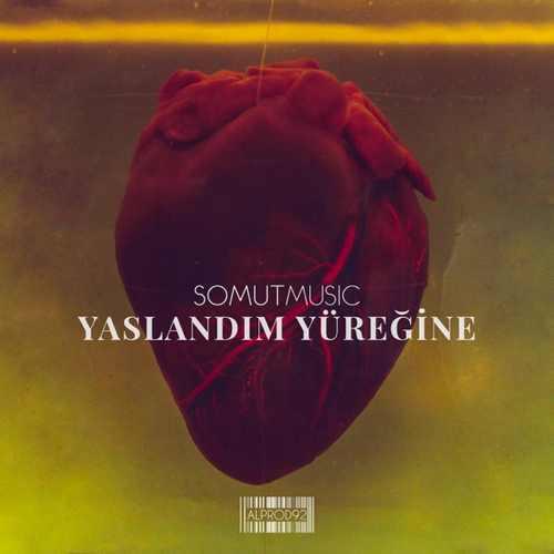 SomutMusic Yeni Yaslandım Yüreğine Şarkısını İndir