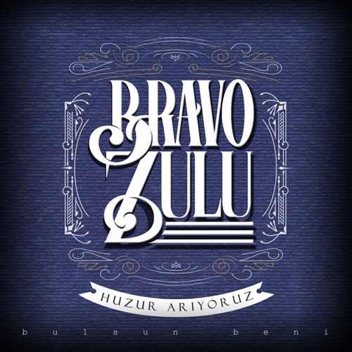 Bravo Zulu Yeni Huzur Arıyoruz Şarkısını İndir