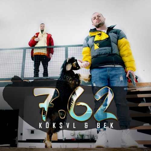 KÖK$VL & BEK Yeni 7.62 Şarkısını İndir