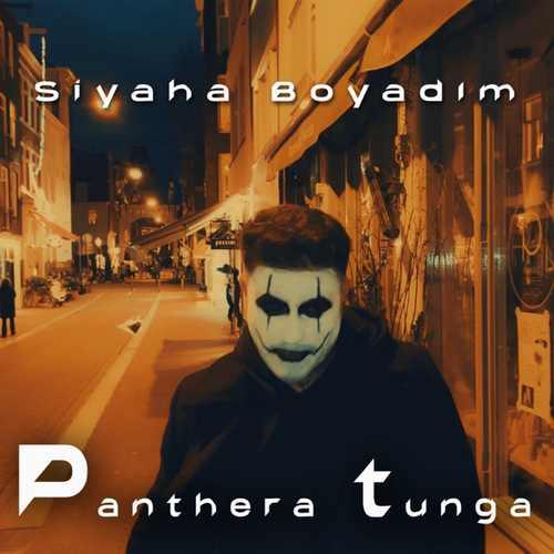 Panthera Tunga Yeni Siyaha Boyadım Şarkısını İndir