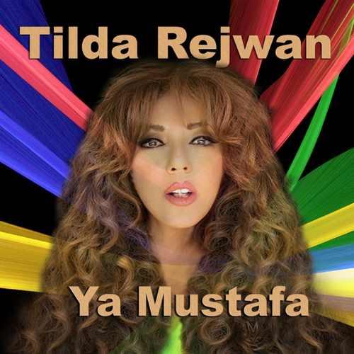 Tilda Rejwan Yeni Ya Mustafa Şarkısını İndir