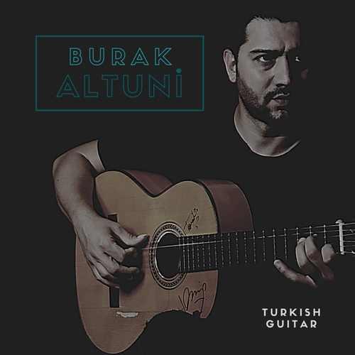 Burak Altuni Yeni Turkish Guitar Şarkısını İndir