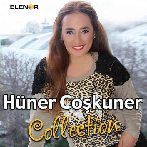 Hüner Coşkuner - Collection Full Albüm İndir