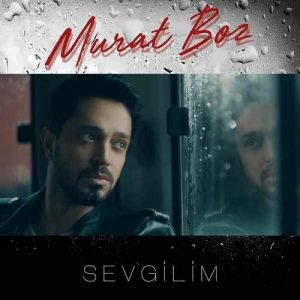 Murat Boz Yeni Sevgilim Şarkısını İndir