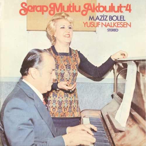 Serap Mutlu Akbulut - Serap Mutlu Akbulut 4 (Aziz Bolel & Yusuf Nalkesen Şarkıları) Full Albüm İndir