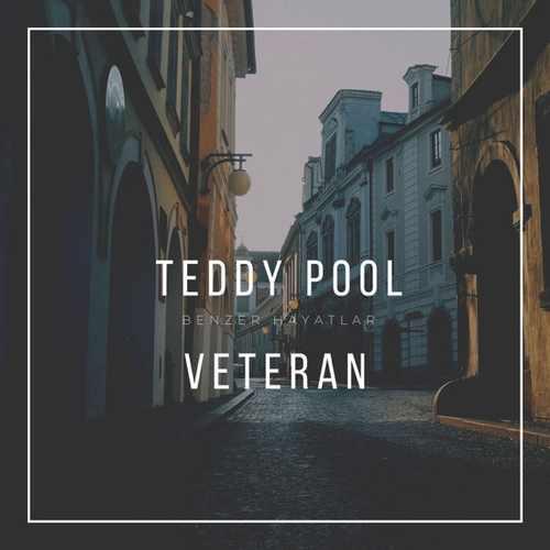 Teddy Pool & Veteran Yeni Benzer Hayatlar Şarkısını İndir