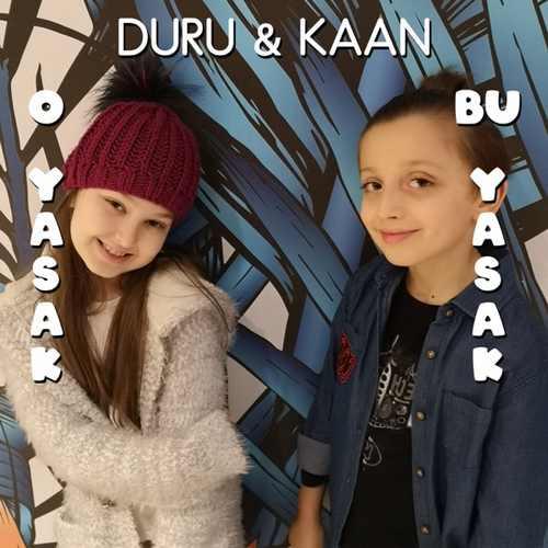 DURU & KAAN Yeni O Yasak Bu Yasak Şarkısını İndir
