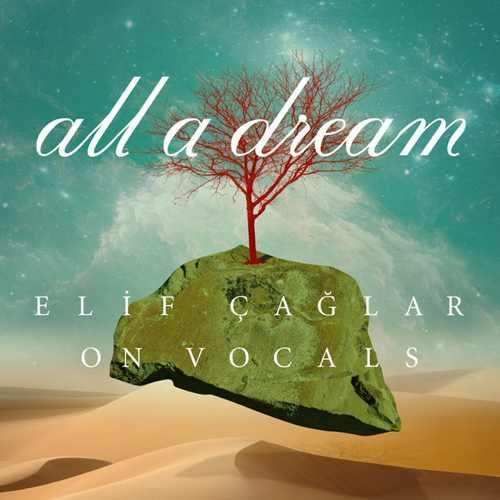 Elif Çağlar Yeni Elif Çağlar on Vocals All a Dream Şarkısını İndir