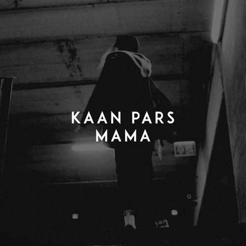 Kaan Pars Yeni Mama Şarkısını İndir
