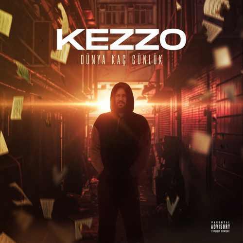 Kezzo Yeni Dünya Kaç Günlük Şarkısını İndir