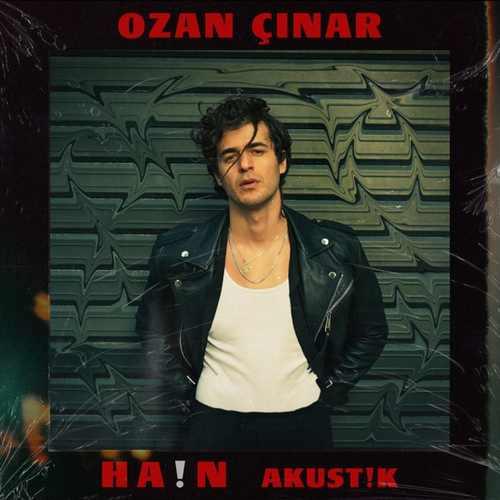 OZAN ÇINAR Yeni Hain (Akustik) Şarkısını İndir
