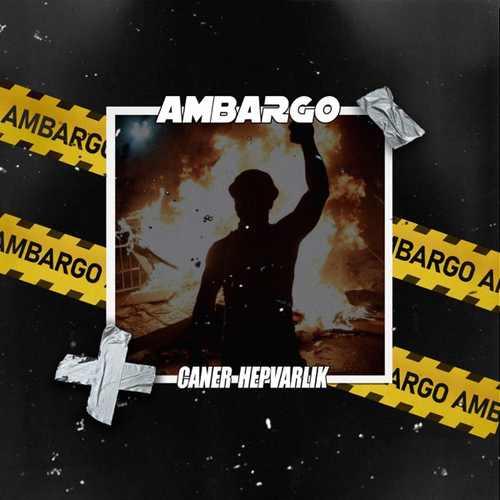 Caner Hepvarlık - Ambargo (2022) (EP) Albüm İndir