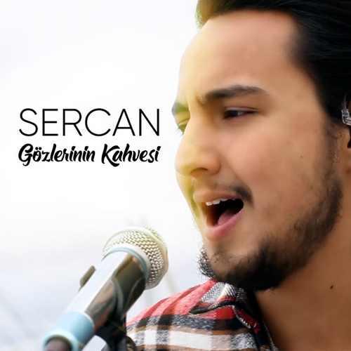 Sercan Yeni Gözlerinin Kahvesi Şarkısını İndir