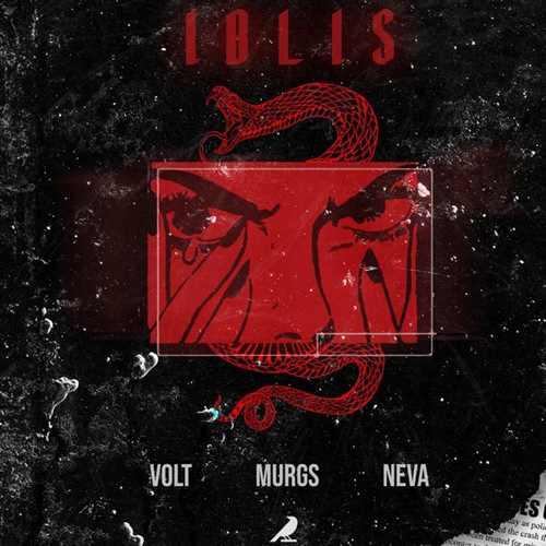 Volt, Murgs & Neva Yeni İblis Şarkısını İndir