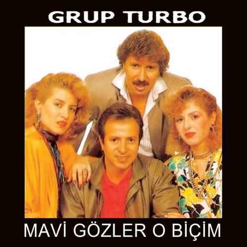 Grup Turbo - Mavi Gözler O Biçim Full Albüm İndir