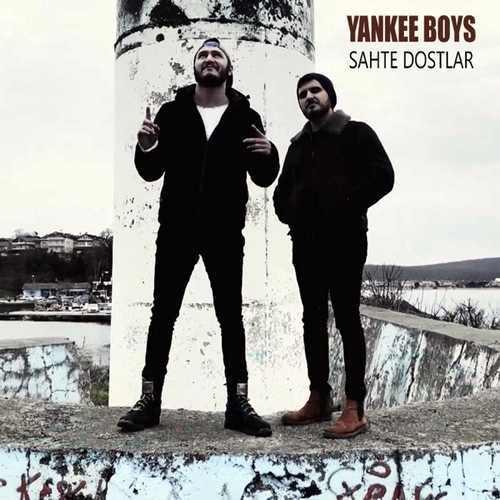 Yankee Boys Yeni Sahte Dostlar Şarkısını İndir