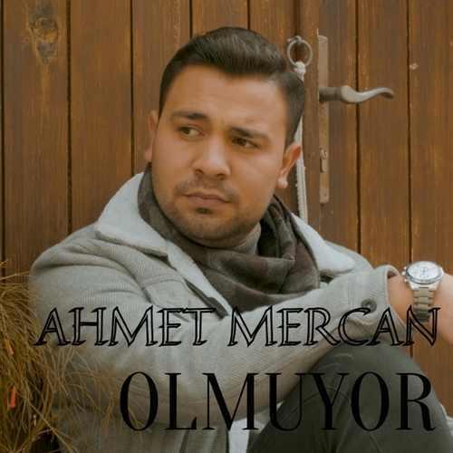 Ahmet Mercan Yeni Olmuyor Şarkısını İndir