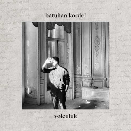 Batuhan Kordel - Yolculuk (2021) (EP) Albüm İndir