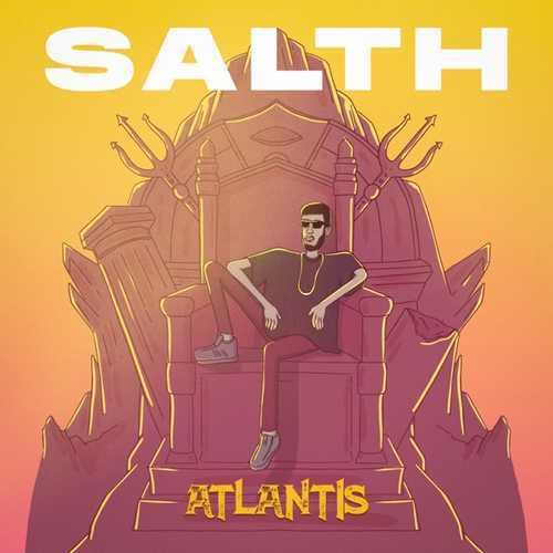 Salth Yeni Atlantis Şarkısını İndir