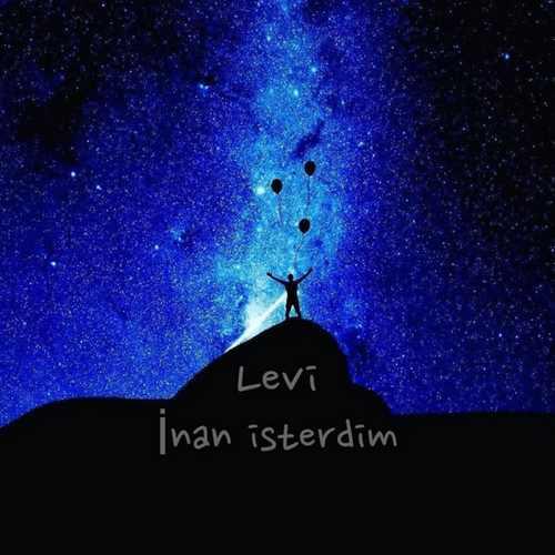 Levi Yeni İnan Isterdim Şarkısını İndir