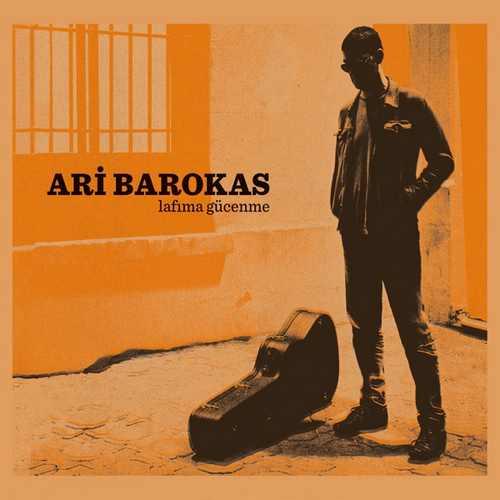 Ari Barokas Yeni Lafıma Gücenme (Stüdyodan Konser) Full Albüm İndir