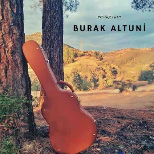 Burak Altuni - Crying Rain (2021) (EP) Albüm İndir