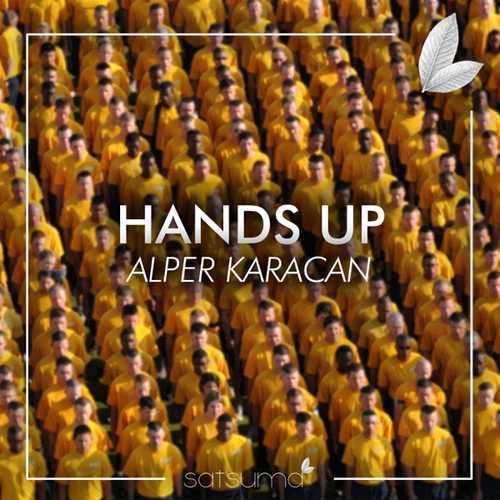 Alper Karacan Yeni Hands Up Şarkısını İndir