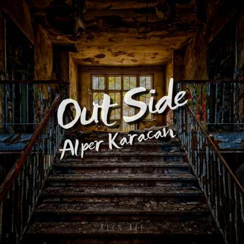 Alper Karacan Yeni Out Side Şarkısını İndir