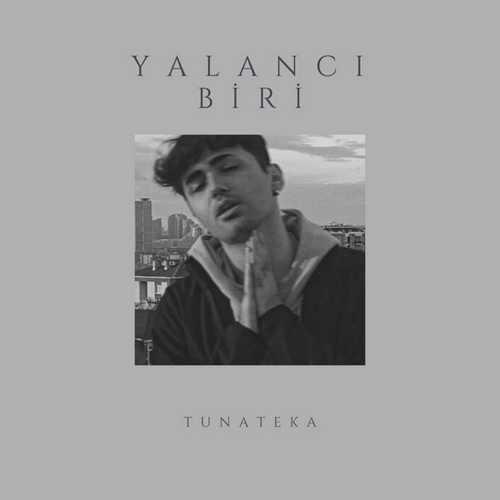 Tunateka Yeni Yalancı Biri Şarkısını İndir