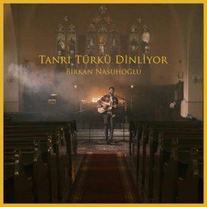 Birkan Nasuhoğlu Yeni Tanrı Türkü Dinliyor (Canlı) Full Albüm İndir