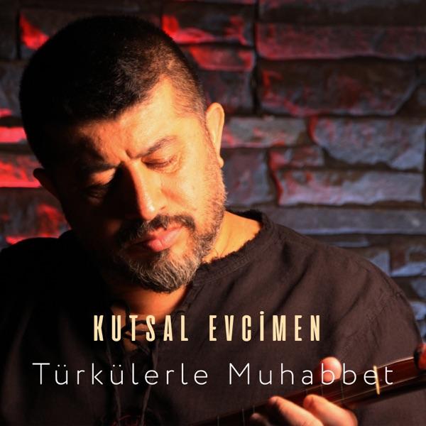 Kutsal Evcimen - Türkülerle Muhabbet (2021) Full Albüm İndir