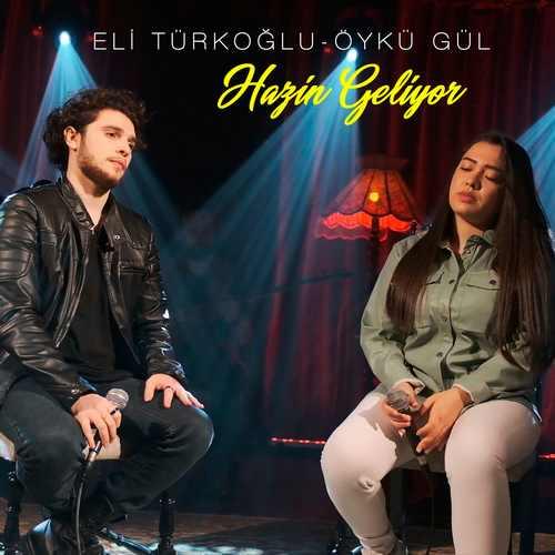 Eli Türkoğlu, Öykü Gül Yeni Hazin Geliyor Şarkısını İndir