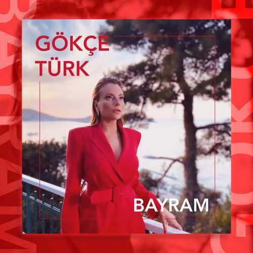 Gökçe Türk Yeni Bayram Şarkısını İndir