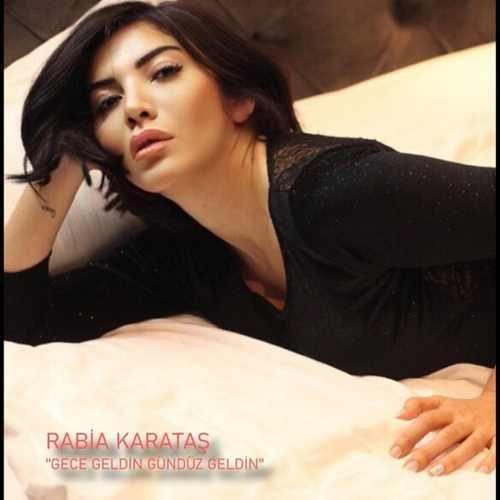 Rabia Karataş Yeni Gece Geldin Gündüz Geldin Şarkısını İndir
