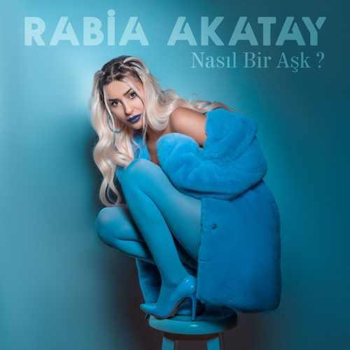 Rabia Akatay Yeni Nasıl Bir Aşk Şarkısını İndir