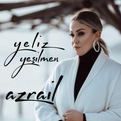 Yeliz Yeşilmen Yeni Azrail Şarkısını İndir
