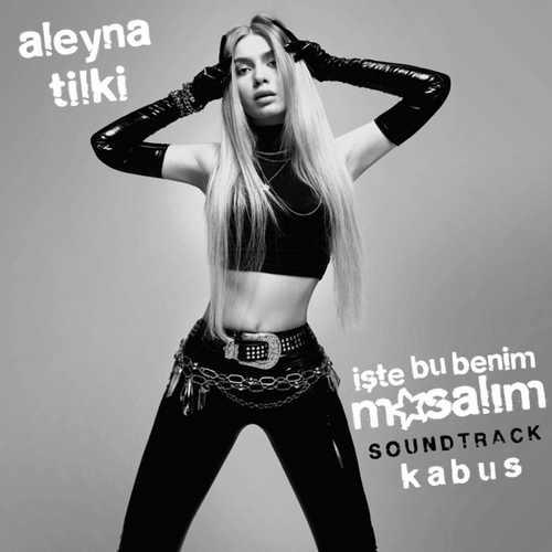 Aleyna Tilki Yeni Kabus Şarkısını İndir