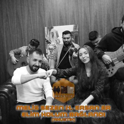 Melis Sezen Yeni Elim Kolum Bağlandı - Akustik (feat. Ersan ER) Şarkısını İndir