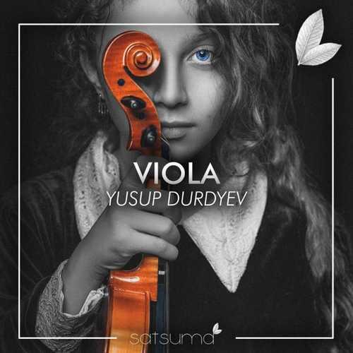 Yusup Durdyev Yeni Viola Şarkısını İndir