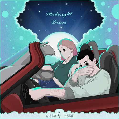 Blaze & Haze Yeni Midnight Drive Şarkısını İndir