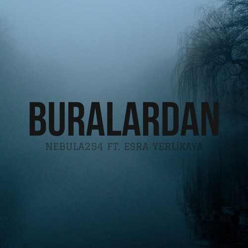 Nebula254 Yeni Buralardan (feat. Esra Yerlikaya) Şarkısını İndir